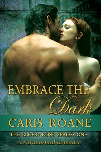 Embrace the Dark - Caris Roane Paranormal Romance Author